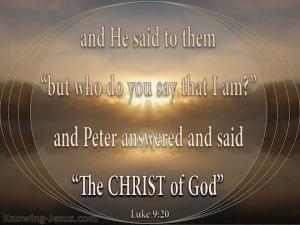 Who do you say I Am - Luke 9.20