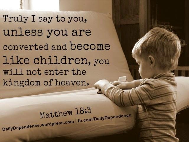 Only The Childlike Will Enter God's Kingdom