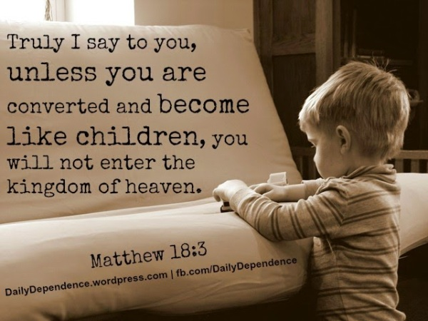 38-daily-dependence-matthew-18-3-childlike-faith