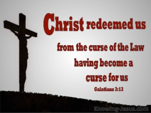 Deut 10-11 Jesus redeemed us from the curse of the law