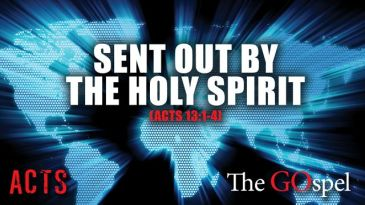 Acts 13 Sent out by the Holy Spirit