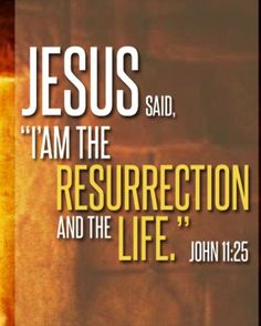 Jesus is the Resurrection 1